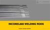 Inconel 660 welding rods manufacturers,stockiest,s ...